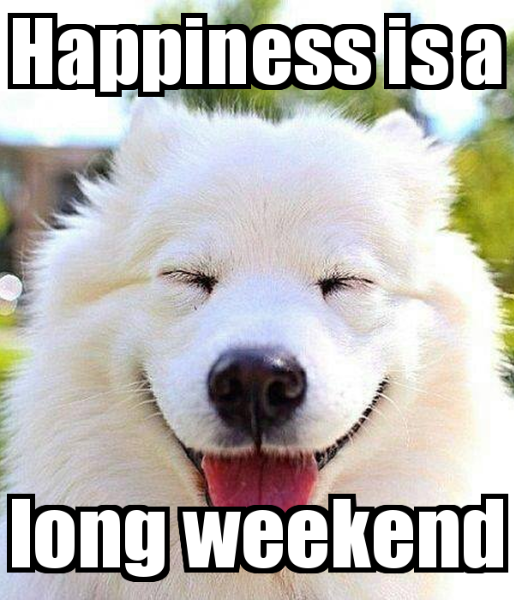 happinesslongweekend.png